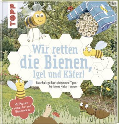 Buch-Wir retten die Bienen, Igel und Käfer!